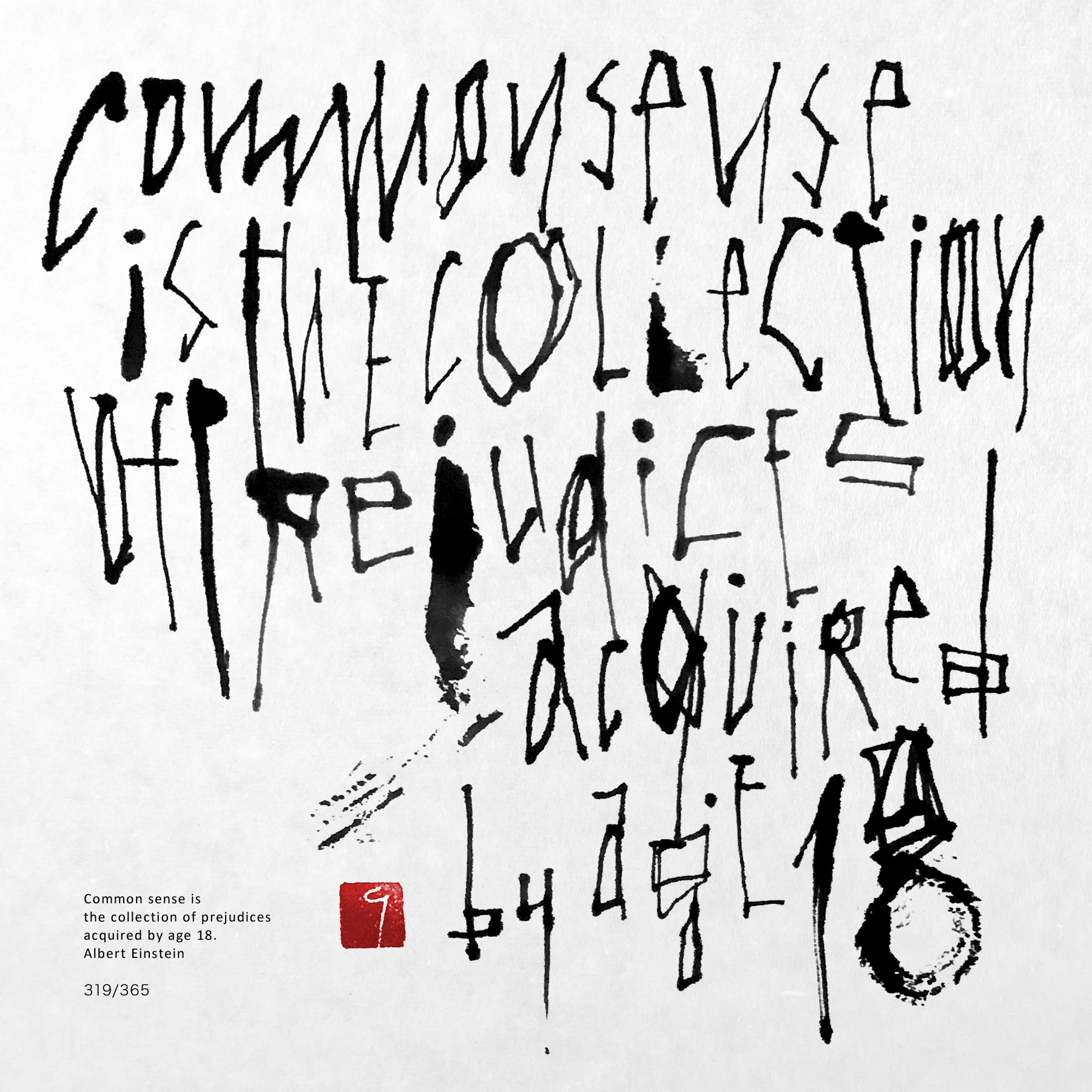 Common sense is | Albert Einstein 書道作品 japaneseart japanese calligraphy 書家 田川悟郎 Goroh Tagawa
