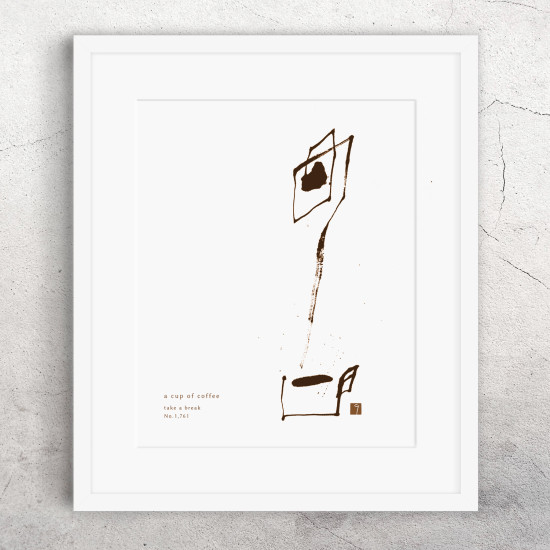 a cup of coffee | take a break 書道作品 japaneseart japanese calligraphy 書家 田川悟郎 Goroh Tagawa