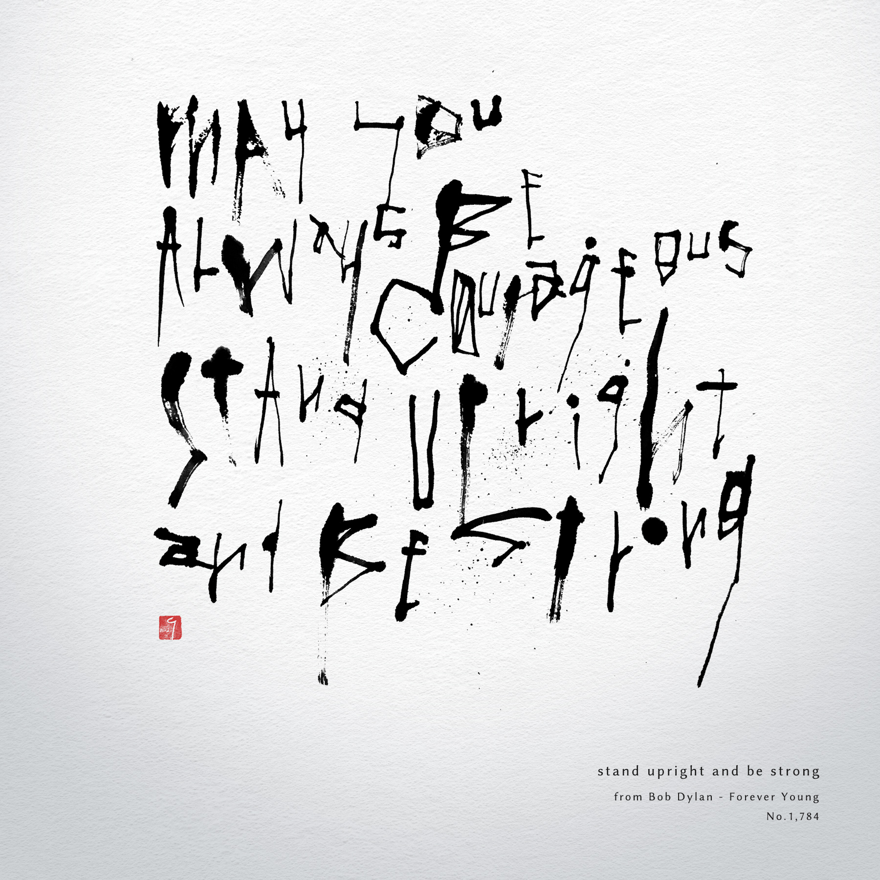 Stand uplight and be strong| Forever young 書道作品 japaneseart japanese calligraphy 書家 田川悟郎 Goroh Tagawaå